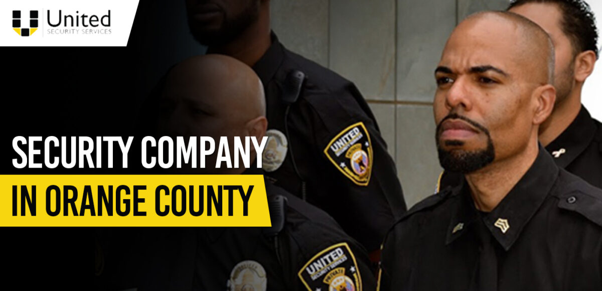 Security Company In Orange County 1200x580