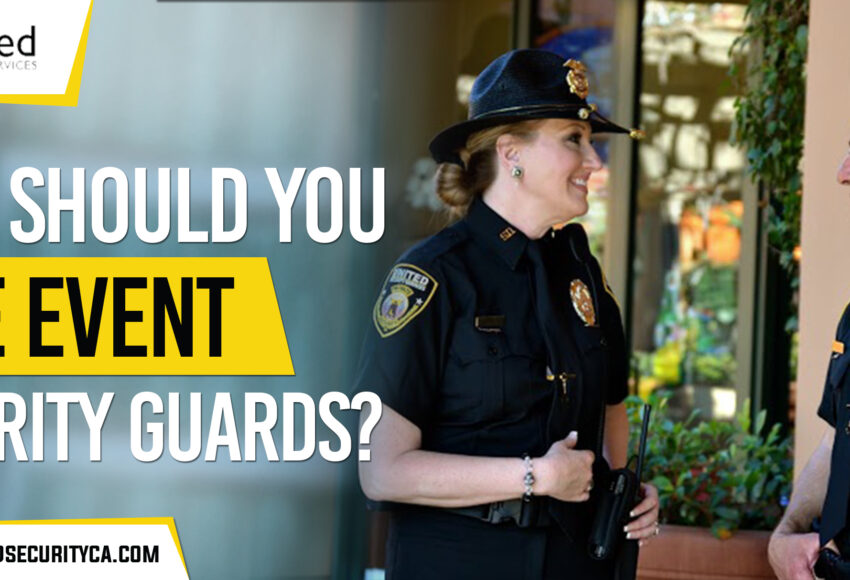 Why-Should-You-Hire-Event-Security-Guards