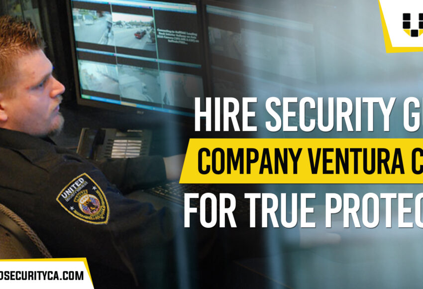 security-guard-company-ventura-county-for-true-protection