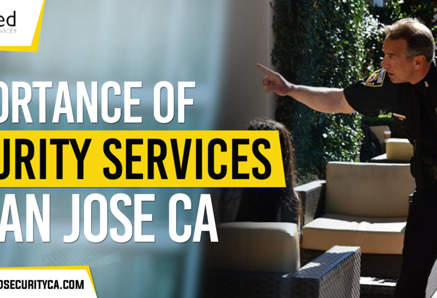 Security guard services San Jose
